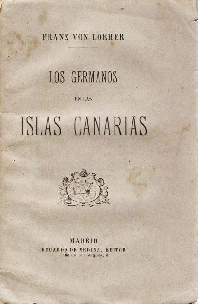 """Die spanische Ausgabe von """"Das Kanarenbuch. Geschichte und Gesittung der Germanen auf den kanarischen Inseln"""" von Dr. Franz von Löher aus dem 19. Jhd."""